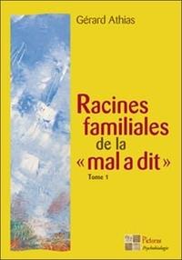 "Gérard Athias - Racines familiales de la ""mal a dit""."