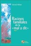 """Gérard Athias - Racines familiales de la """"mal a dit"""" - Tome 3."""
