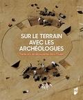 Gérard Aubin et Charles-Tanguy Le Roux - Sur le terrain avec les archéologues - 30 ans de découvertes dans l'Ouest de la France.
