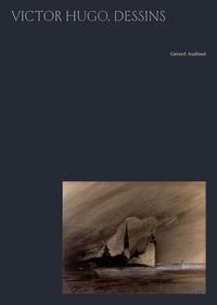 Gérard Audinet - Victor Hugo. Dessins - Avec 1 lithographie.