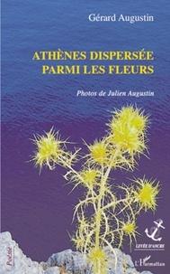 Gérard Augustin et Julien Augustin - Athenes dispersee parmi les fleurs.
