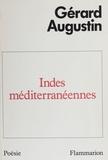 Gérard Augustin - Indes méditerranéennes - Poèmes.