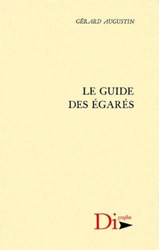 Gérard Augustin - Le guide des égarés.