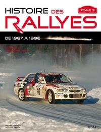 Gérard Auriol et Michel Morelli - Histoire des rallyes - Tome 3, De 1987 à 1996.