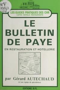 Gérard Autechaud - Le bulletin de paye en restauration et hôtellerie.