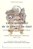 Gérard Aventurier et Alain Collet - Correspondance de la famille Du Guet - Une famille forézienne sous l'Ancien Régime.