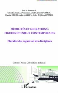 Gérard Azoulay et Véronique Ancey - Mobilités et migrations : figures et enjeux contemporains - Pluralité des regards et des disciplines.