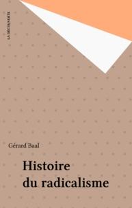 Gérard Baal - Histoire du radicalisme.