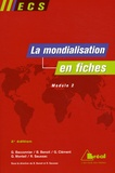 Gérard Bacconnier et Bruno Benoît - La mondialisation en fiches - Genèse, acteurs et enjeux (ECS, module 2).