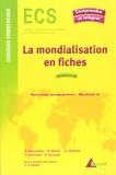 Gérard Bacconnier et Bruno Benoît - La mondialisation en fiches - Genèse, acteurs et enjeux.