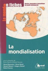 Gérard Bacconnier et Bruno Benoît - La mondialisation - Genèse, acteurs et enjeux.
