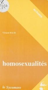 Gérard Bach et Thierry Paquot - Homosexualités - Expression, répression.