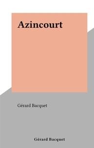 Gérard Bacquet - Azincourt.