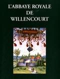 Gérard Bacquet - L'Abbaye royale de Willencourt.