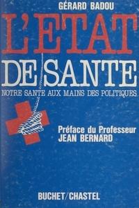 Gérard Badou et Jean Bernard - L'état de santé - Notre santé aux mains des politiques.