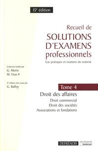 Gérard Baffoy - Recueil de solutions d'examens professionnels - Tome 4, Droit des affaires, Droit commercial, Droit des sociétés, Associations et fondations.