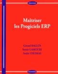 Gérard Baglin et Samir Lamouri - Maîtriser les progiciels ERP.