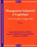 Gérard Baglin et Olivier Bruel - Management Industriel et Logistique - Concevoir et piloter la Supply Chain.