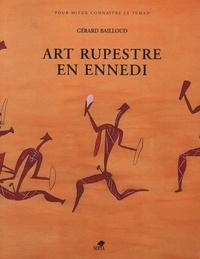 Gérard Bailloud - Art rupestre en Ennedi.
