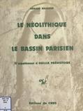 Gérard Bailloud et  Collectif - Le Néolithique dans le Bassin parisien - IIe supplément à Gallia préhistoire.