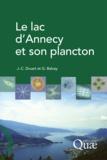 Gérard Balvay et Jean-Claude Druart - Le lac d'Annecy et son plancton.