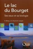 Gérard Balvay et Jean-Claude Druart - Le lac du Bourget - Ses eaux et sa biologie.