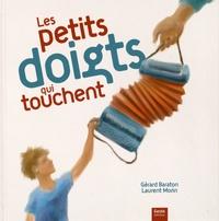 Gérard Baraton et Laurent Morin - Les petits doigts qui touchent.