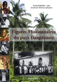 Gérard Barbier - Figures Missionaires du pays Dauphinois.