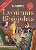 Gérard Bardon et Michelle Gautraud - Almanach du Lyonnais et du Beaujolais.