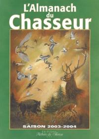 Gérard Bardon et Xavier Gasselin - L'Almanach du chasseur.