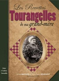Gérard Bardon et Jean-Pierre Gourvest - Les Recettes tourangelles de ma grand-mère.