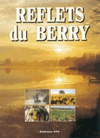 Gérard Bardon et Jeanine Berducat - Reflets du Berry.