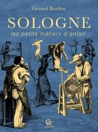 Gérard Bardon - Sologne, les petites métiers d'antan.