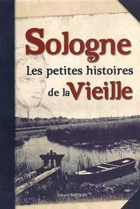 Gérard Bardon - Sologne - Les petites histoires de la vieille.
