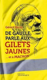 Gérard Bardy - De Gaulle parle aux gilets jaunes... et à Macron.