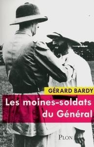 Gérard Bardy - Les moines-soldats du Général.