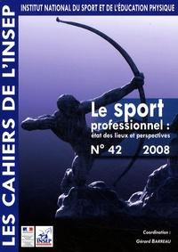 Gérard Barreau - Le sport professionnel état des lieux et perspectives.