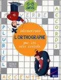 Gérard Barroy - Découvrons l'orthographe par les mots croisés 6-8 ans.