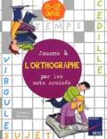 Gérard Barroy - Jouons à l'orthographe par les mots croisés - 8-12 ans.