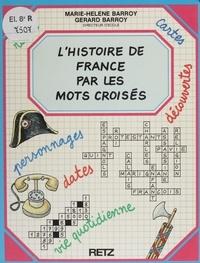 Gérard Barroy - L'Histoire de France par les mots croisés.