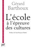 Gérard Barthoux - L'école à l'épreuve des cultures.
