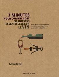 Gérard Basset - 3 minutes pour comprendre 50 notions essentielles sur le vin.
