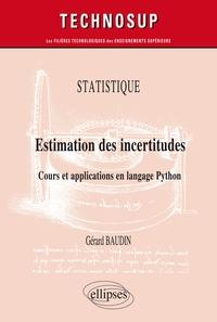 Gérard Baudin - Estimation des incertitudes - Cours et applications en langage Python.