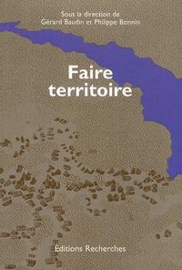 Gérard Baudin et Philippe Bonnin - Faire territoire.