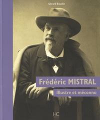 Gérard Baudin - Frédéric Mistral - Illustre et méconnu.