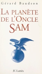 Gérard Baudson - La planète de l'Oncle Sam.