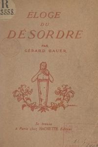 Gérard Bauer - Éloge du désordre.