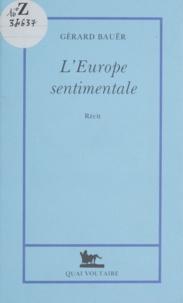 Gérard Bauer - L'Europe sentimentale.