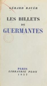 Gérard Bauer - Les billets de Guermantes.