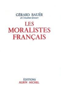 Gérard Bauer - Les Moralistes français.